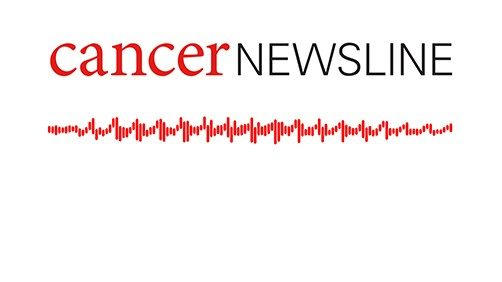 Cancer Newsline podcast